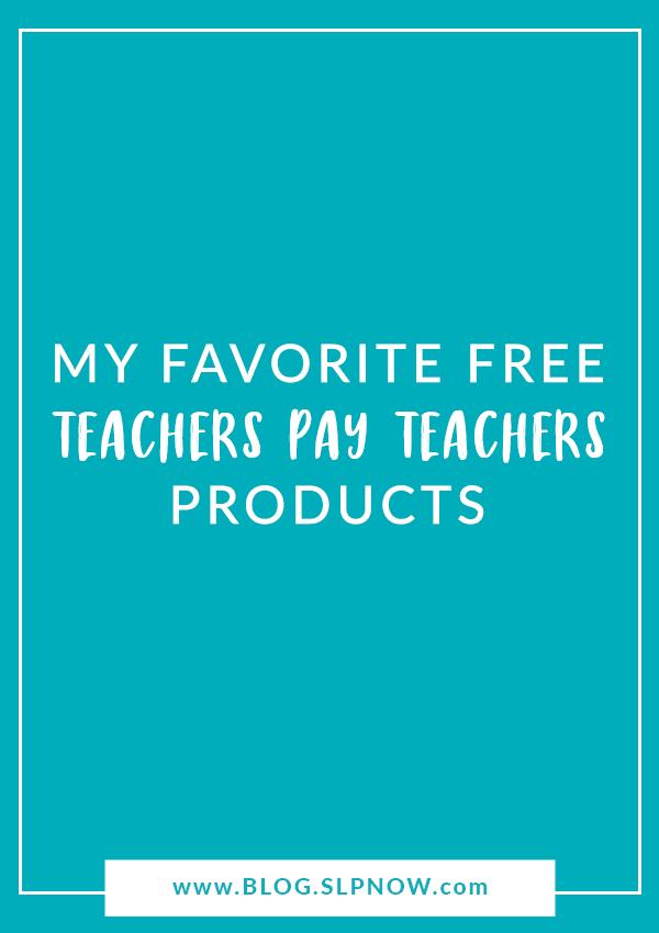 my favorite free teachers pay teachers products slp now