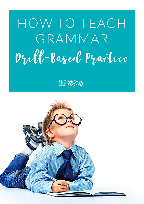 Wondering when and how to use drill-based practice for grammar intervention? Check out this post for a quick review of the literature and practical strategies that you could use in your speech therapy sessions today.