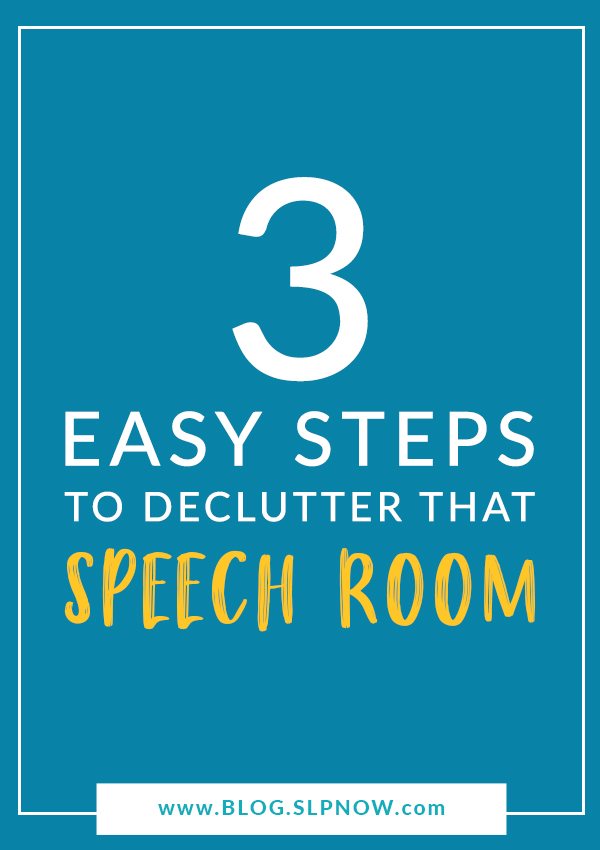 Struggling to keep your speech room organized? This blog post is the first in a series that provides steps for SLPs to declutter their speech rooms, so click through to read more!