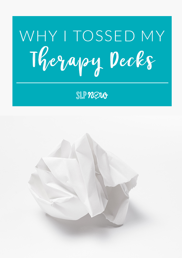 "Feeling like you're in a therapy rut? This SLP shares how she unexpectedly ""reset"" her therapy. Click through to read more about why she tossed her therapy decks of cards and to get inspiration on a fresh start in your speech therapy room."