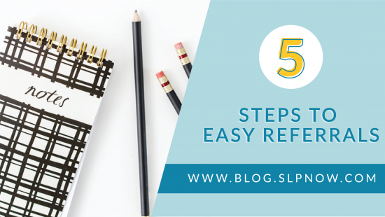 Referral season is a fun time for SLPs! Check out this post for tips to streamline the referral process. You won't be overwhelmed by your speech therapy referrals after reading this post!