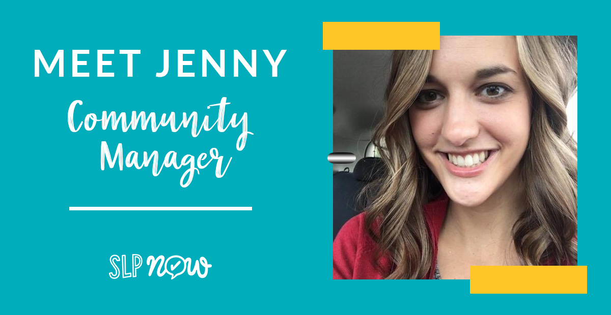 SLP Now is excited to welcome Jenny, our community manager! This post shares how Jenny joined the SLP Now family and gives you some more information about Jenny so that you can get to know her as our community manager.