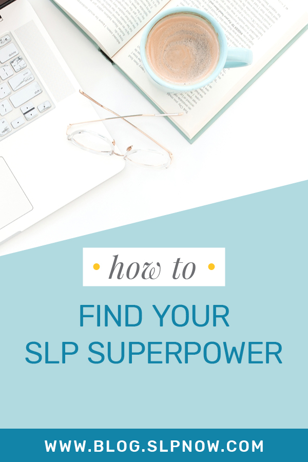 You have strengths and accomplishments as an SLP, but sometimes it's easy to forget that when you get bogged down. This blog post helps you find your SLP superpower so that you can remember your strengths as a speech therapist during those tougher times. Click through to read the full post!